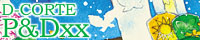 D-CORTE「P&Dxx」