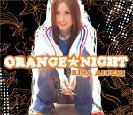 ORANGE★NIGHT / 愛内里菜