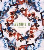 Dreamland / BENNIE K