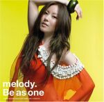 Be as one(期間限定生産盤)(DVD付) / melody.