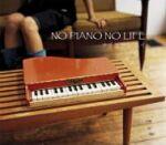 NO PIANO NO LIFE / ナチュラル ハイ