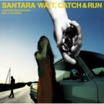 WAIT,CATCH & RUN / サンタラ