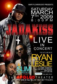 JADAKISS.RYAN LESLIE  SLIM( Formerly Of 112) @The Apollo March 7TH$blast