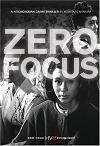Zero Focus 「ゼロの焦点」