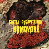 Cattle Decapitation-Homovore