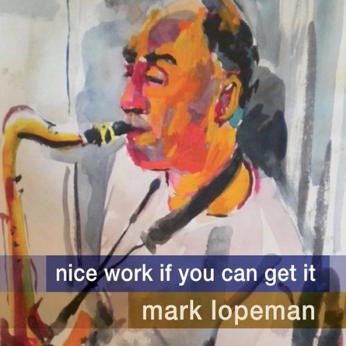 Nice Work If You Can Get It Mark Lopeman