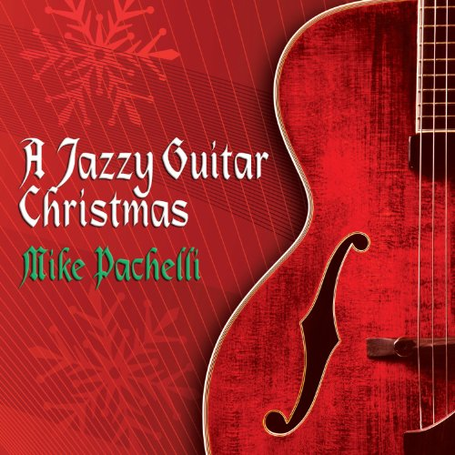 A Jazzy Guitar Christmas Mike Pachelli