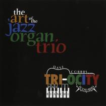 The Art of the Jazz Organ Trio