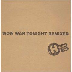 WOW WAR TONIGHT REMIXED0_