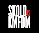 Skold vs KMFDM