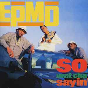 EPMD - So Wat Cha Sayin