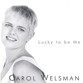 Carol Welsman(Lucky To Be Me)