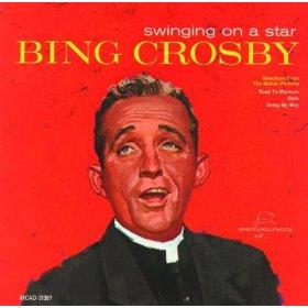 Bing Crosby(Swinging on a Star)