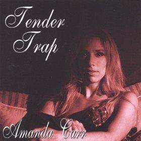 Amanda Carr((Love Is) The Tender Trap)