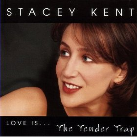Stacey Kent((Love Is) The Tender Trap)