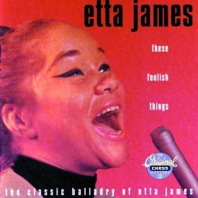 Etta James(These Foolish Things)