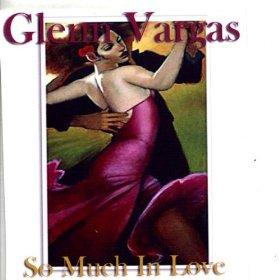 Glen Vargas(So Much in Love )