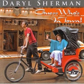 Daryl Sherman (Then I'll Be Tired Of You )