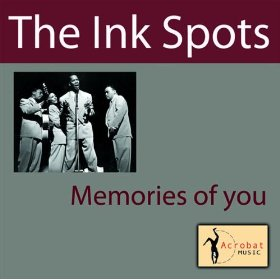 The Ink Spots (Memories of You )