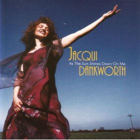 Jacqui Dankworth (As The Sun Shines Down On Me)