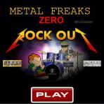 Metal Freaks Zero