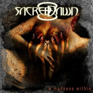 Sacred Dawn- A Madness Within